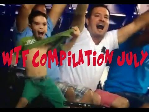 WTF Compilation July 2014