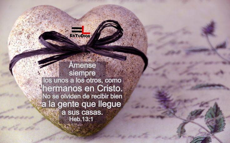 Ámense  siempre los unos a los otros, como  hermanos en Cristo.  No se olviden de recibir bien a la gente que llegue a sus casas.Heb.13:1