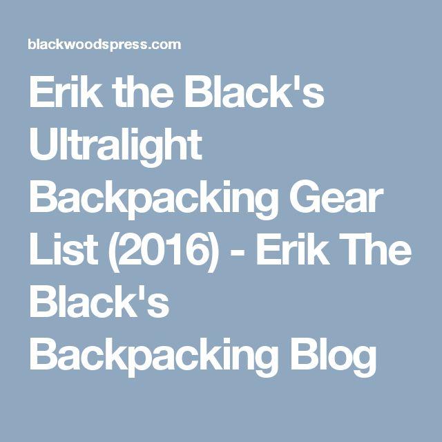 Erik the Black's Ultralight Backpacking Gear List (2016) - Erik The Black's Backpacking Blog