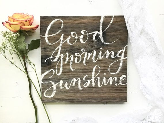 Hey, I found this really awesome Etsy listing at https://www.etsy.com/listing/269284410/wood-sign-good-morning-sunshine-rustic