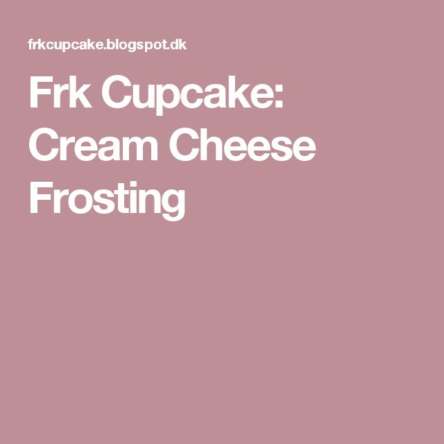 Frk Cupcake: Cream Cheese Frosting