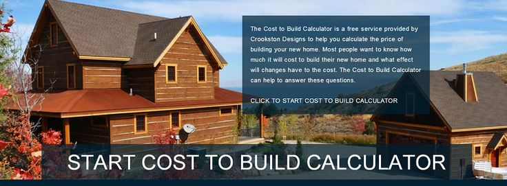 Cost to build a home calculator for the home for Home construction costs calculator