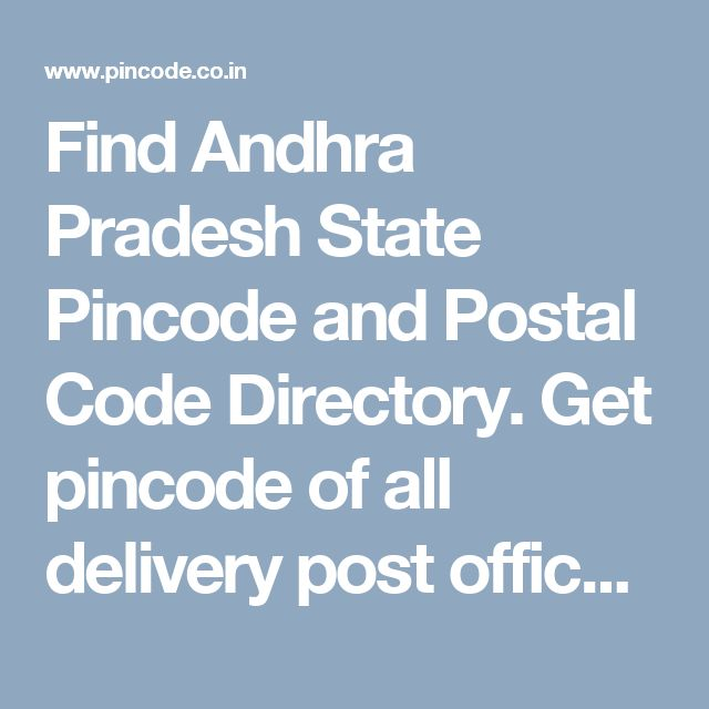 Find Andhra Pradesh State Pincode and Postal Code Directory. Get pincode of all delivery post offices/Districts of State Andhra Pradesh, India.