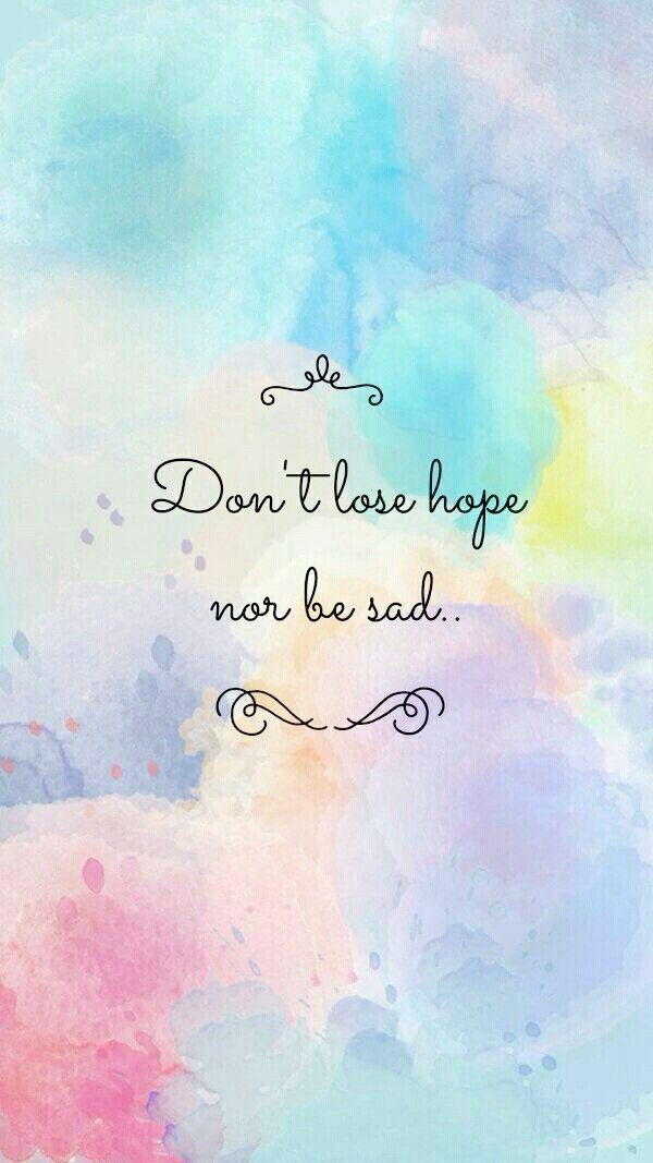 Verlieren Sie Nicht Hoffnung Inspirational Quotes Wallpapers Wallpaper Quotes Positive Quotes