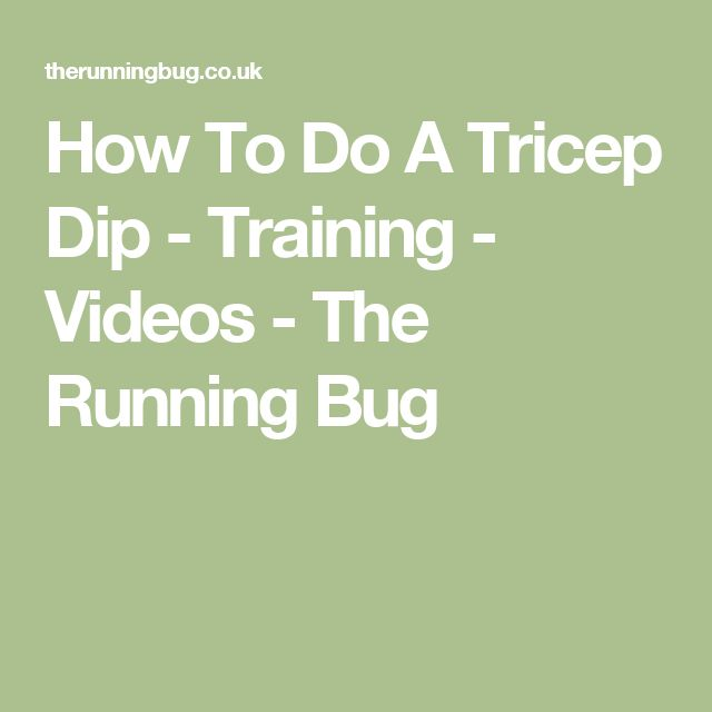 How To Do A Tricep Dip - Training - Videos - The Running Bug