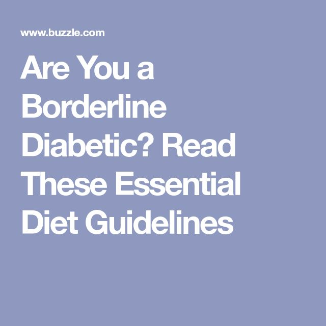 Are You a Borderline Diabetic? Read These Essential Diet Guidelines