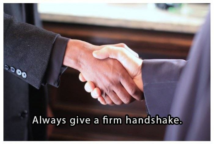 Always give a firm handshake | www.piclectica.com #piclectica