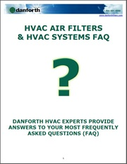 FREE Downloadable Guide - HVAC Air Filters & HVAC Systems FAQ - Danforth HVAC Experts Provide Answers To Your Most Frequently Asked Questions