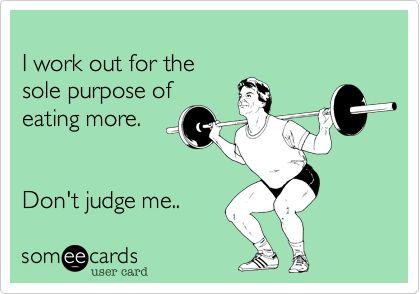 Afbeeldingsresultaat voor workout more eat more