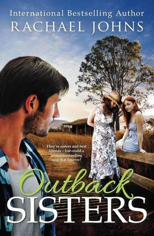 """Outback Sisters (Bunyip Bay #4) by Rachael Johns When the outback sisters, Frankie and Simone, meet luscious Logan, the age old question arises - """"I wonder if he has a brother?"""" Why yes, yes he does have a brother..."""