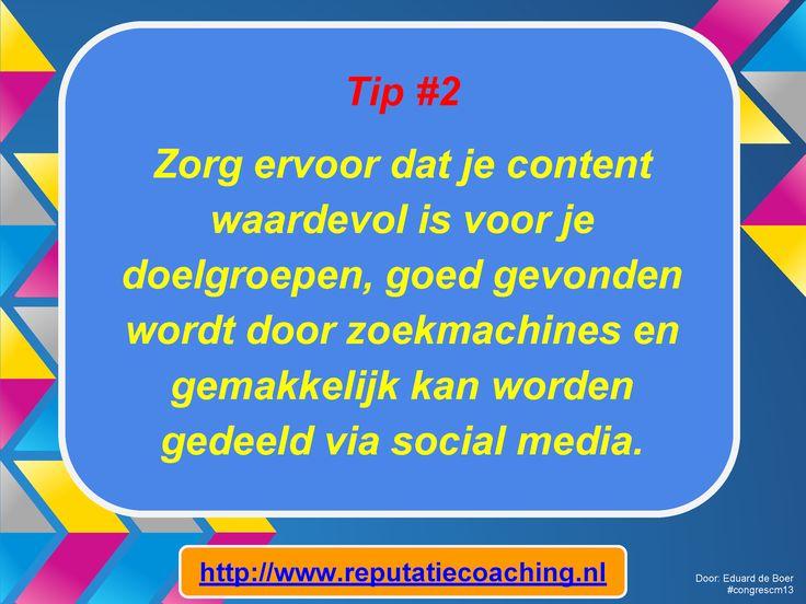 Tip #2 Zorg ervoor dat je content waardevol is voor je doelgroepen, goed gevonden wordt door zoekmachines en gemakkelijk kan worden gedeeld via social media. -  9 tips voor Content Marketing van C.C. Chapman op het Congres Content Marketing & Webredactie #congrescm13 in MediaPlaza te #Utrecht op 12 november 2013