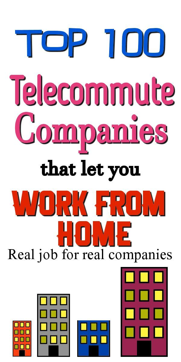 Top 100 telecommute companies that let you work from home. Real companies with real jobs & benefits. From: DavidStilesBlog.com #workfromhome, #workathome, #telecommute