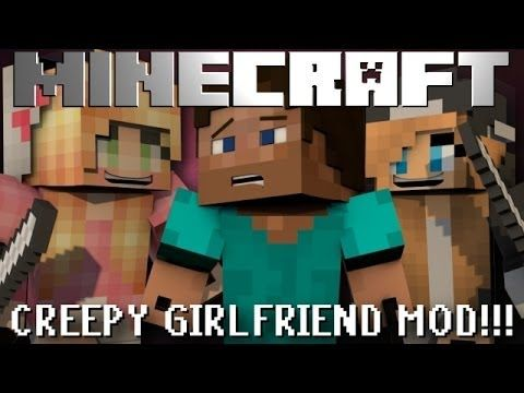 Minecraft Mod Showcase: CREEPY GIRLFRIEND MOD!!! [1.6.4]