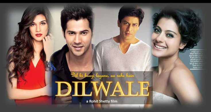 Dilwale (translation:The Big Hearted) is an upcoming 2015 Indian romantic action comedy film directed by Rohit Shetty, and produced by Gauri Khan and Shetty under the banner of Red Chillies Entertainment and Rohit Shetty Productions respectively. The film stars Kajol, Shah Rukh Khan, Varun Dhawan and Kriti Sanon in lead roles.