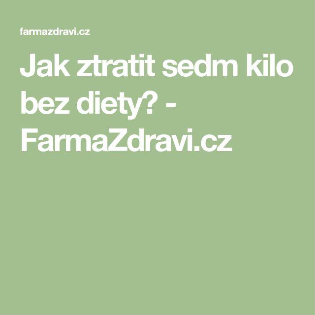 Jak ztratit sedm kilo bez diety? - FarmaZdravi.cz
