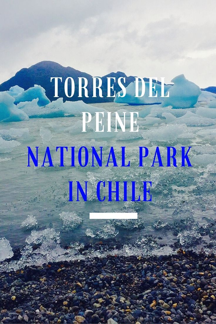 Read about Exploring the Torres del Peine National Park in Patagonia, Chile   Torres del…