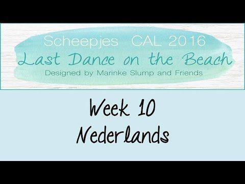 Week 10 NL - Last dance on the beach - Scheepjes CAL 2016 (Nederlands) - YouTube