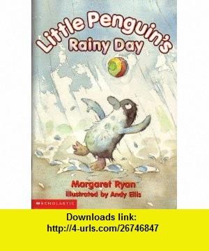 Little Penguins rainy day (9780439382366) Margaret Ryan , ISBN-10: 043938236X  , ISBN-13: 978-0439382366 ,  , tutorials , pdf , ebook , torrent , downloads , rapidshare , filesonic , hotfile , megaupload , fileserve