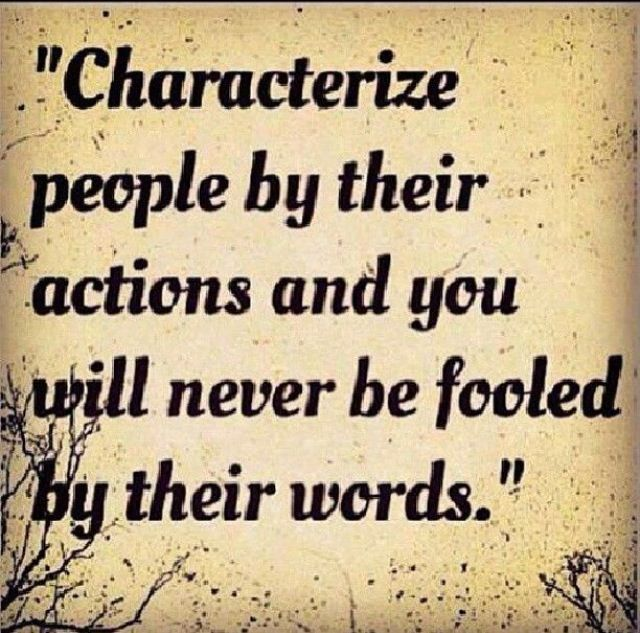 Actions speak louder than words-- especially when so many of their words are lies