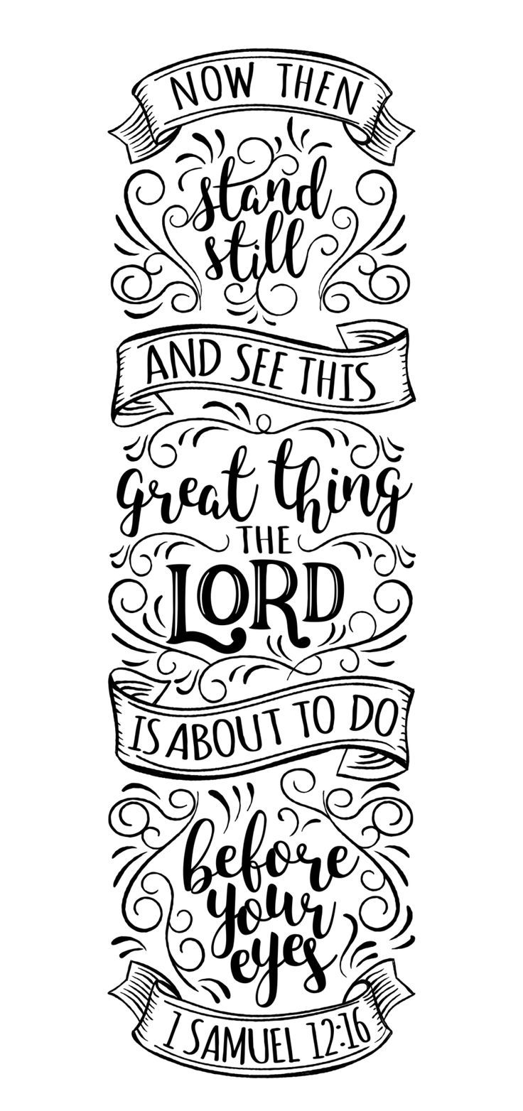 """1 SAMUEL 12:16 """"Now then, stand still and see this great thing the LORD is about to do..."""""""