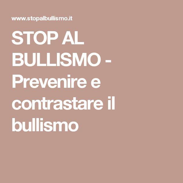 STOP AL BULLISMO - Prevenire e contrastare il bullismo