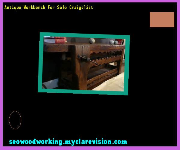 Antique Workbench For Sale Craigslist 202032 - Woodworking Plans and Projects!
