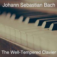 Bach: The Well-Tempered Clavier — Edwin Fischer, Иоганн Себастьян Бах
