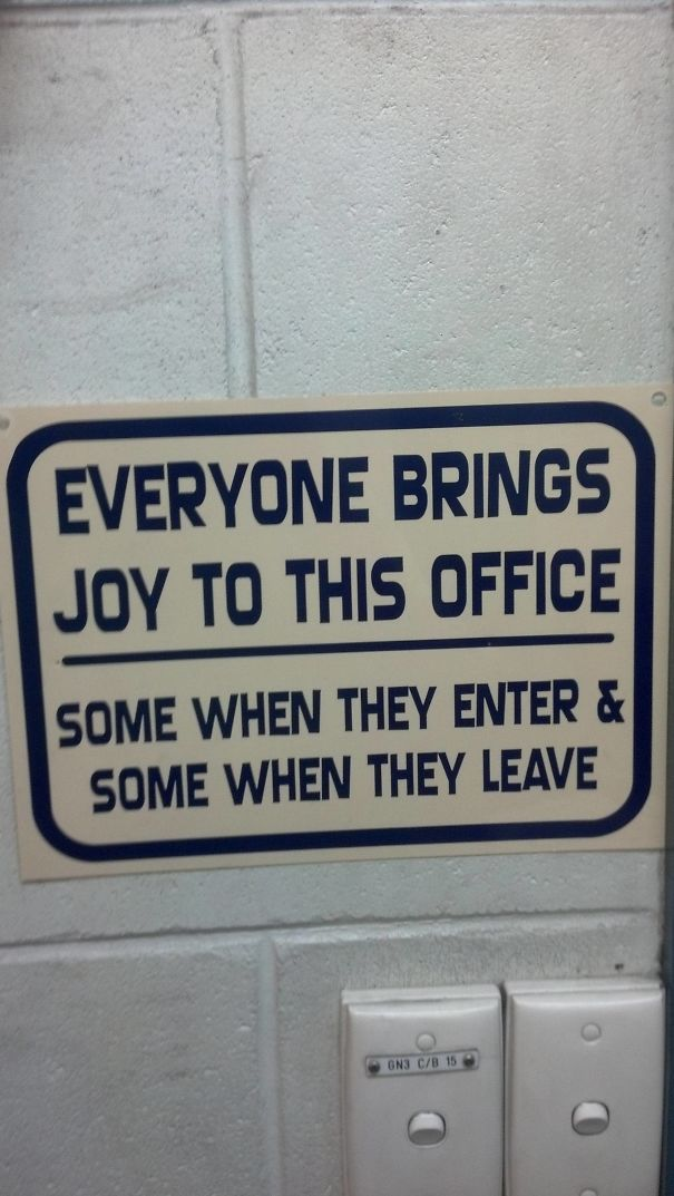Recently Got Moved To A New Office, This Sign Is Glued To Wall