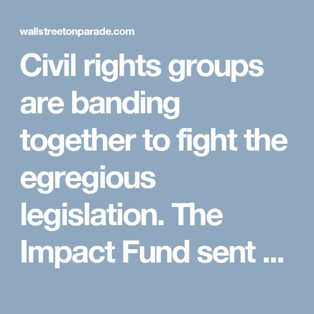 Civil rights groups are banding together to fight the egregious legislation. The Impact Fund sent a letter two days ago to House Speaker Paul Ryan and Minority Leader Nancy Pelosi. The letter was on behalf of 123 civil rights organizations, including the ACLU, NAACP Legal Defense and Education Fund, and the Southern Poverty Law Center.  Today, the civil rights organizations are urging Americans to immediately call the House by dialing (202) 225-3121 and ask the switchboard to connect you to…
