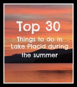 must see checklist top 30 things to do in lake placid ny during the summer lakeplacid. Black Bedroom Furniture Sets. Home Design Ideas