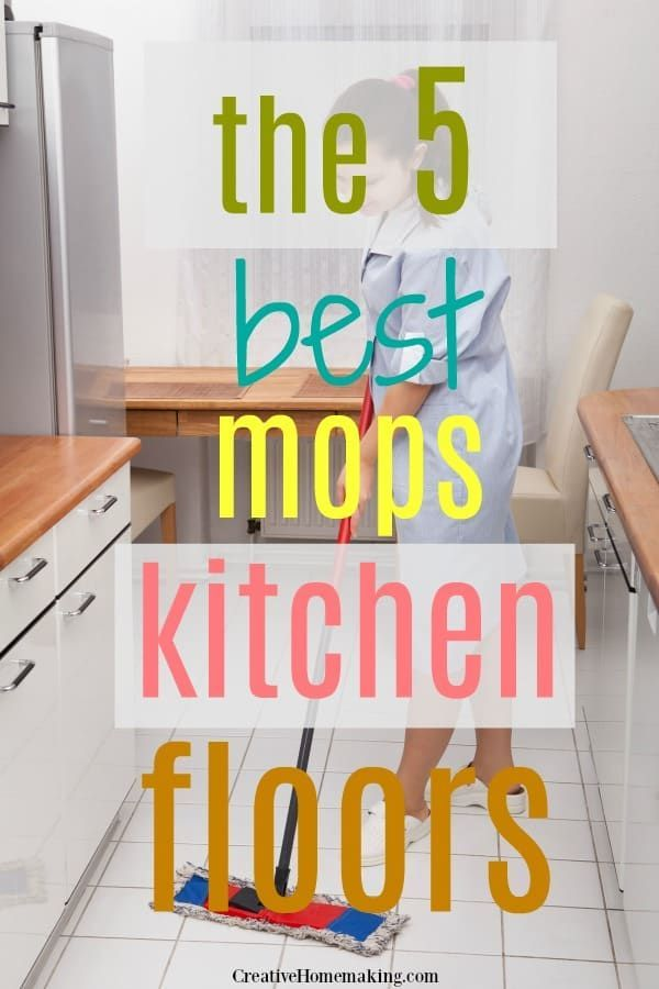 The 7 Best Mops For Kitchen Floors 2020 Creative Homemaking Cleaning Hacks Easy Cleaning Hacks Kitchen Flooring
