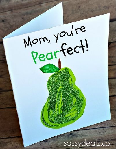 """You're PEARfect"" Card Idea for Kids to Make #mothersday card:"