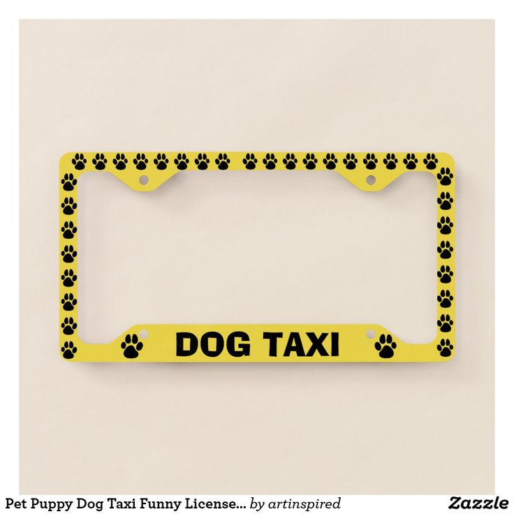 Pet Puppy Dog Taxi Funny License Plate Frame #lovedogs #dog #dogpaw
