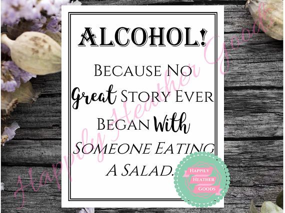 ALCOHOL! Because no great story ever began with someone eating a salad... Hilarious diy wedding refreshment sign you can print at home to place into an 8x10 frame.  Bundles can be found here - they will save you money if purchasing multiple items: Pick Your 3: https://www.etsy.com/listing/551928401 Pick Your 5: https://www.etsy.com/listing/553092931  The light pink watermark across the digital file will not appear on the instant download. PLEASE NOTE TH...