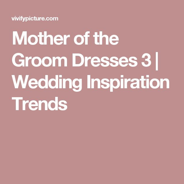 Mother of the Groom Dresses 3 | Wedding Inspiration Trends