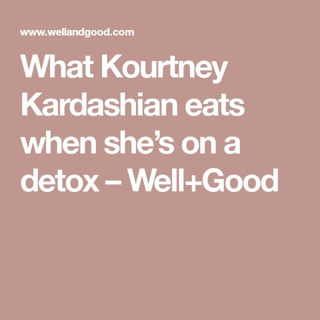 What Kourtney Kardashian eats when she's on a detox – Well+Good