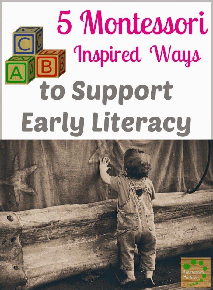 5 Montessori Inspired Ways to Support Early Literacy via Montessori Nature Blog