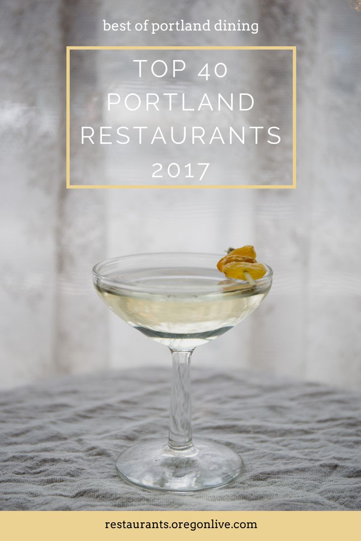 The 40 best restaurants in Portland.