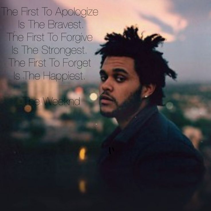 The Weeknd Quote....So True.