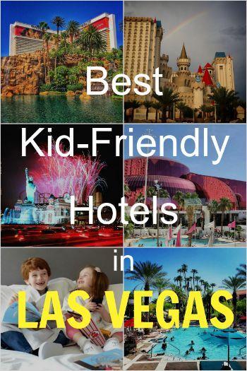 Best Kid-Friendly Hotels in Las Vegas