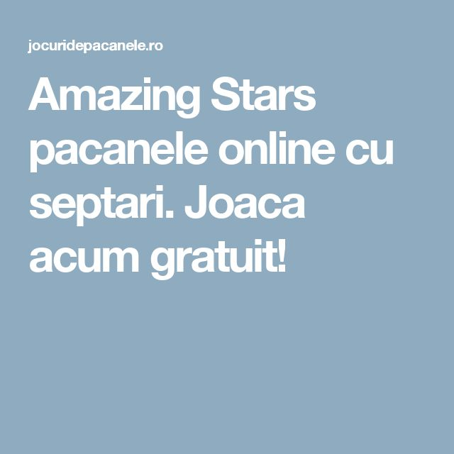 Amazing Stars pacanele online cu septari. Joaca acum gratuit!