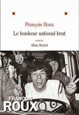 Le Bouquinovore: Le Bonheur National Brut, François Roux