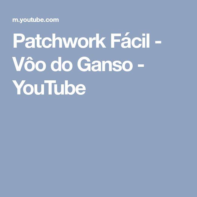 Patchwork Fácil - Vôo do Ganso - YouTube