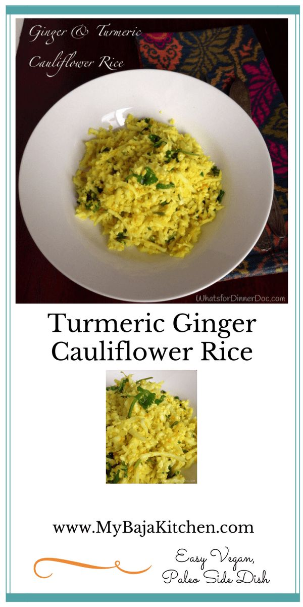 Turmeric Ginger Cauliflower Rice, Vegan/MyBajaKitchen, #Whole 30, #Paleo, #Low carb