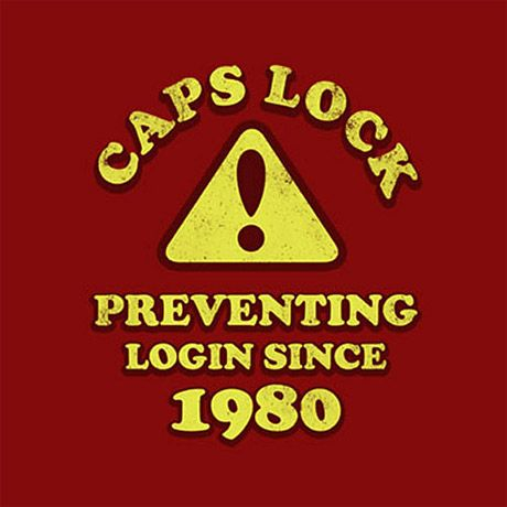 caps lock. preventing login since 1980 Funny Marketing TheSmallBusinessMarketingCompany SBMCo www.smallbusinessmarketingcompany.com.au