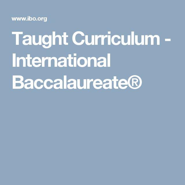 Taught Curriculum - International Baccalaureate®