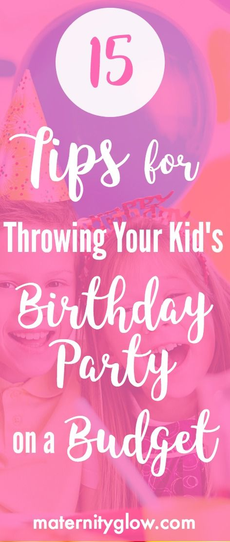 Throwing a birthday party for your little one, but got a tight budget?  Check out our 15 tips for hosting your kiddo's birthday party without breaking the bank!