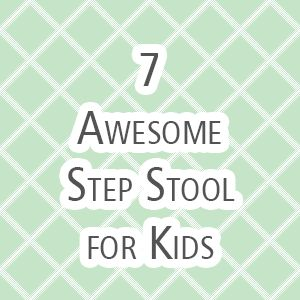 7 Awesome Step Stool for Kids