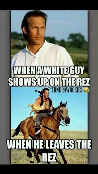 White girl dating a native american meme