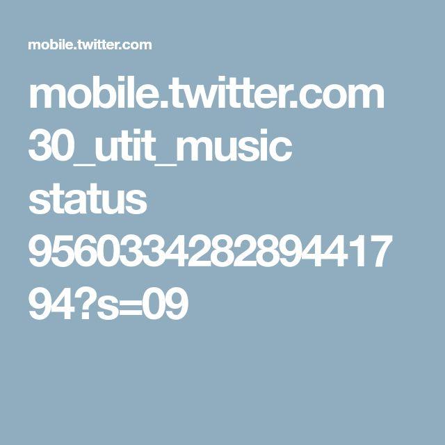 mobile.twitter.com 30_utit_music status 956033428289441794?s=09